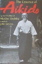 RARE THE ESSENCE OF AIKIDO MORIHEI UESHIBA KARATE KUNG FU JU-JITSU MARTIAL ARTS