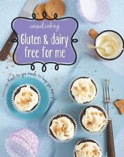 Gluten & Dairy Free for Me: Kind-To-You Meals to Keep You Merry!,