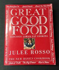 Great Good Food : The New Basics Cookbook by Julee Rosso - Lower-Fat Cooking
