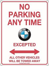 No Parking Anytime BMW Excepted Sign Metal 300x225mm B.M.W.