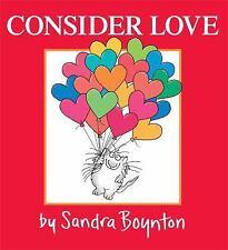 Consider Love by Sandra Boynton (2013, Picture Book)