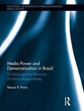 Media Power and Democratization in Brazil: TV Globo and the Dilemmas o-ExLibrary