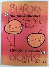 Les Shadoks Pompe à rebours Rouxel Ed. Grasset EO 1975 TBE
