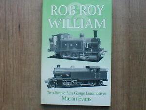 "Rob Roy & William: Two Simple 3 1/2"" Gauge locomotives-Book[ S/B 1987]"