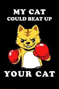 My Cat Could Beat Up Your Cat Funny Cubicle Locker Mini Art Poster 8x12