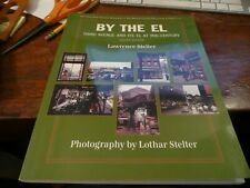 By The El - Third Avenue and its El at Mid-Century by Stelter