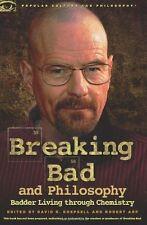 BREAKING BAD AND PHILOSOPHY: Badder Living Through Chemistry : WH2-B PB643 : NEW