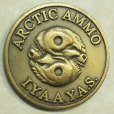 Arctic AMMO IYAAYAS Alaska Freezing Ours Air Force Challenge Coin