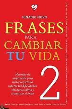 Frases para Cambiar Tu Vida 2 by Ignacio Novo (2016, Paperback)
