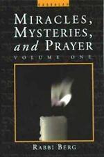 Miracles, Mysteries, and Prayer I by Rav P. S. Berg and Philip S. Berg (2004, Pa