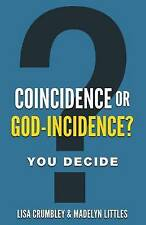 Coincidence or God-Incidence? You Decide by Madelyn Littles, Lisa Crumbley...
