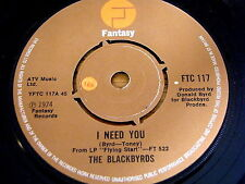 "THE BLACKBYRDS - I NEED YOU  7"" VINYL"