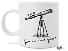 Give Me Some Space Telescope Astronomy Astronomer Novelty Gift Coffee Mug