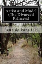 Artist and Model (the Divorced Princess) by René de Pont-Jest (2014, Paperback)