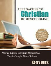 Approaches to Christian Homeschooling, Kerry Beck, How to Homeschool Guide NEW!