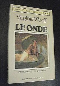 Virginia Woolf LE ONDE introduzione S.Spender/ BUR Rizzoli 1993