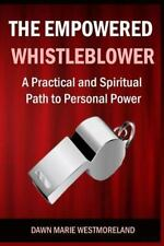 The Empowered Whistleblower : A Practical and Spiritual Path to Personal...