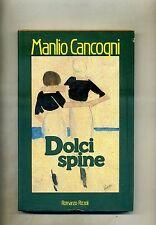 Manlio Cancogni # DOLCI SPINE # Rizzoli Editore 1986 1A ED.