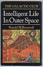 Intelligent Life in Outer Space: The Galactic Club - Ronald N Bracewell, Freeman
