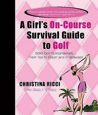 A Girl's On-course Survival Guide to Golf: Solid Golf Fundamentals...-ExLibrary