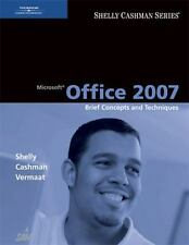 Microsof Office 2007: Brief Concepts and Techniques (Shelly Cashman Series)