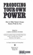 Producing Your Own Power: How to Make Nature's Energy Sources Work for You: Used