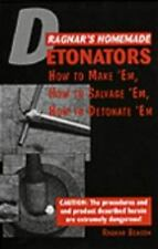 Ragnar's Homemade Detonators: How To Make 'Em, How To Salvage 'Em, How To Detona