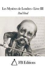 Les Mystères de Londres - Livre III by Paul Féval (2015, Paperback)