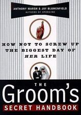 The Groom's Secret Handbook: How Not to Screw Up the Biggest Day of Her Life (Pa