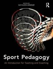 Sport Pedagogy: An Introduction for Teaching and Coaching by Kathleen Armour (P…