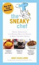 The Sneaky Chef: Simple Strategies for Hiding Healthy Foods in Kids' Favorite Me