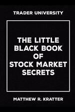 The Little Black Book of Stock Market Secrets (Paperback) by Matthew R. Kratter
