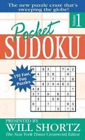 Pocket Sudoku Presented by Will Shortz, Volume 1: 150 Fast, Fun Puzzles by