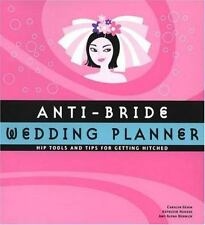 Anti-Bride Wedding Planner: Hip Tools and Tips for Getting Hitched, Ithinand Tub