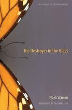The Destroyer in the Glass (Yale Series of Younger Poets) by Warren, Noah