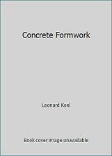 Concrete Formwork by Leonard Koel