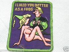 I Liked You Better As A Frog Patch , Vintage , ( 001*)(**)