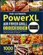 The Ultimate PowerXL Air Fryer Grill Cookbook  1000 Easy and Affordable Recip,,,