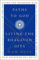 Paths To God : Living The Bhagavad Gita, Paperback by Dass, Ram, Like New Use...