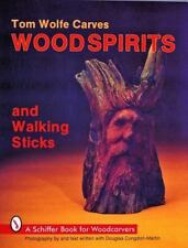 Tom Wolfe Carves Wood Spirits and Walking Sticks: By Tom James Wolfe