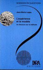 L EXPERIENCE ET LE MODELE  DISCOURS SUR LA METHODE   LEGAY