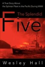 The Splendid Five: A True Story about the Splinter in the Pacific During WWII (P