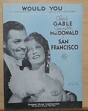 Would You - 1936 sheet music from movie San Francisco, Jeanette MacDonald, Gable