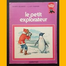 Coll. Ballon Rouge LE PETIT EXPLORATEUR Gilbert Delahaye L. & F. Funcken 1977