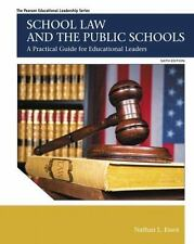 School Law & the Public Schools:A Practical Guide for Educational Leaders 6th Ed