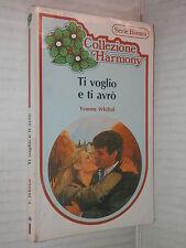 TI VOGLIO E TI AVRO Yvonne Whittal Harlequin Mondadori 1984 harmony libro storia