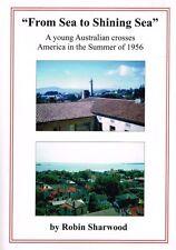 From Sea To Shining Sea: Australian Crosses America Summer 1956  Robin Sharwood