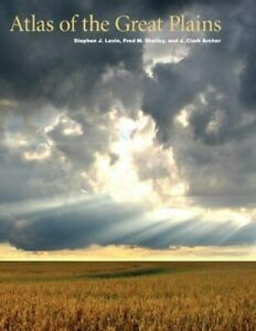 Atlas of the Great Plains: By Center for Great Plains Studies, Lavin, Stephen...