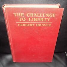 THE CHALLENGE TO LIBERTY by PRESIDENT HERBERT HOOVER - 1934 'A' First Printing
