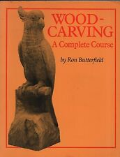 """RON BUTTERFIELD - """"WOOD CARVING: A COMPREHENSIVE COURSE"""" - ILLUSTRATED PB (1992)"""